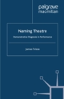 Naming Theatre : Demonstrative Diagnosis in Performance - eBook