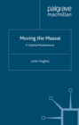 Moving the Maasai : A Colonial Misadventure - eBook