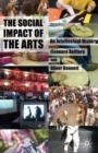 The Social Impact of the Arts : An Intellectual History - Book