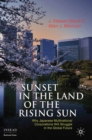 Sunset in the Land of the Rising Sun : Why Japanese Multinational Corporations Will Struggle in the Global Future - eBook