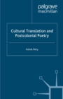Cultural Translation and Postcolonial Poetry - eBook