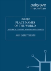 Place Names of the World - Europe : Historical Context, Meanings and Changes - eBook