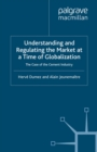 Understanding and Regulating the Market at a Time of Globalization : The Case of the Cement Industry - eBook