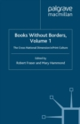 Books Without Borders, Volume 1 : The Cross-National Dimension in Print Culture - eBook