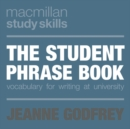 The Student Phrase Book : Vocabulary for Writing at University - Book