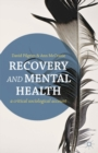 Recovery and Mental Health : A Critical Sociological Account - Book