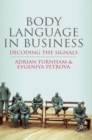 Body Language in Business : Decoding the Signals - eBook