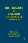 Dictionary of Labour Biography : Volume XIII - eBook