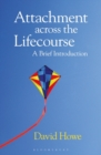 Attachment Across the Lifecourse : A Brief Introduction - Book