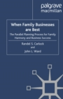 When Family Businesses are Best : The Parallel Planning Process for Family Harmony and Business Success - eBook