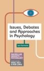 Issues, Debates and Approaches in Psychology - Book