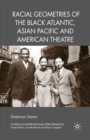 Racial Geometries of the Black Atlantic, Asian Pacific and American Theatre - eBook