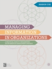 Managing Information in Organizations : A Practical Guide to Implementing an Information Management Strategy - Book