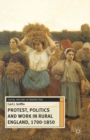 Protest, Politics and Work in Rural England, 1700-1850 - Book