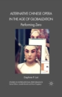 Alternative Chinese Opera in the Age of Globalization : Performing Zero - eBook