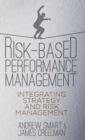 Risk-Based Performance Management : Integrating Strategy and Risk Management - Book
