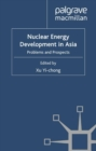 Nuclear Energy Development in Asia : Problems and Prospects - eBook
