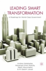 Leading Smart Transformation : A Roadmap for World Class Government - eBook
