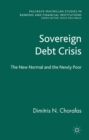 Sovereign Debt Crisis : The New Normal and the Newly Poor - eBook
