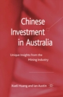 Chinese Investment in Australia : Unique Insights from the Mining Industry - eBook
