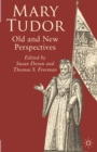 Mary Tudor : Old and New Perspectives - eBook