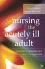 Nursing the Acutely Ill Adult : Priorities in Assessment and Management - eBook