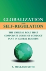 Globalization and Self-Regulation : The Crucial Role That Corporate Codes of Conduct Play in Global Business - eBook