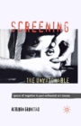 Screening the Unwatchable : Spaces of Negation in Post-Millennial Art Cinema - eBook