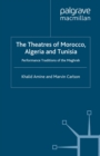 The Theatres of Morocco, Algeria and Tunisia : Performance Traditions of the Maghreb - eBook