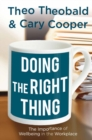 Doing the Right Thing : The Importance of Wellbeing in the Workplace - eBook