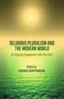 Religious Pluralism and the Modern World : An Ongoing Engagement with John Hick - eBook