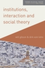 Institutions, Interaction and Social Theory - Book