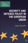 Security and Defence Policy in the European Union - Book