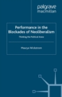 Performance in the Blockades of Neoliberalism : Thinking the Political Anew - eBook