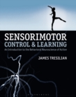 Sensorimotor Control and Learning : An Introduction to the Behavioral Neuroscience of Action - Book