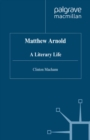 Matthew Arnold : A Literary Life - eBook