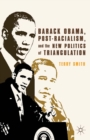 Barack Obama, Post-Racialism, and the New Politics of Triangulation - eBook