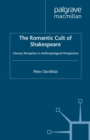 The Romantic Cult of Shakespeare : Literary Reception in Anthropological Perspective - eBook