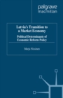 Latvia's Transition to a Market Economy : Political Determinants of Economic Reform Policy - eBook