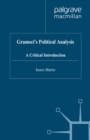 Gramsci's Political Analysis : A Critical Introduction - eBook