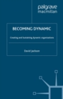 Becoming Dynamic : Creating and Sustaining the Dynamic Organisation - eBook