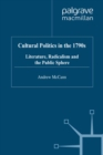 Cultural Politics in the 1790s : Literature, Radicalism and the Public Sphere - eBook