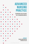 Advanced Nursing Practice : Changing Healthcare in a Changing World - Book
