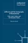 Jefferson and the Iconography of Romanticism : Folk, Land, Culture, and the Romantic Nation - eBook