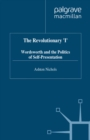 The Revolutionary 'I' : Wordsworth and the Politics of Self-Presentation - eBook