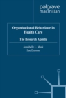 Organisational Behaviour in Health Care : The Research Agenda - eBook