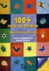 100+ Ideas for Children : Topic-based activities for young learners of English - eBook
