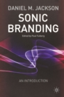 Sonic Branding : An Essential Guide to the Art and Science of Sonic Branding - eBook