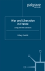 War and Liberation in France : Living with the Liberators - eBook