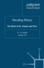 Decoding History : The Battle of the Atlantic and Ultra - eBook